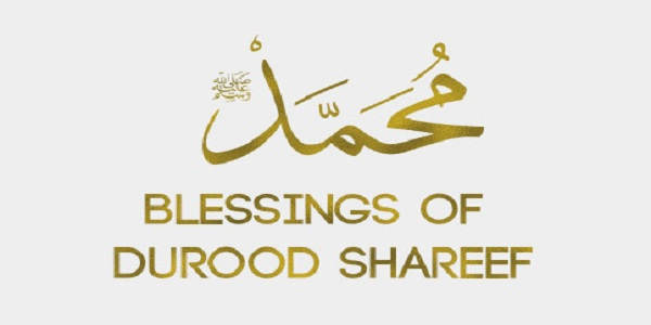 THE BLESSINGS OF RECITING DUROOD SHARIF