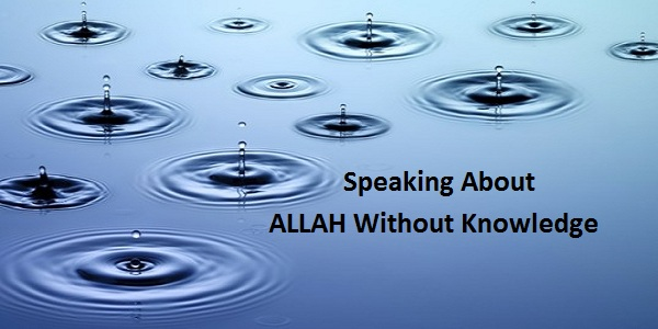 Speaking About Allah Without Knowledge
