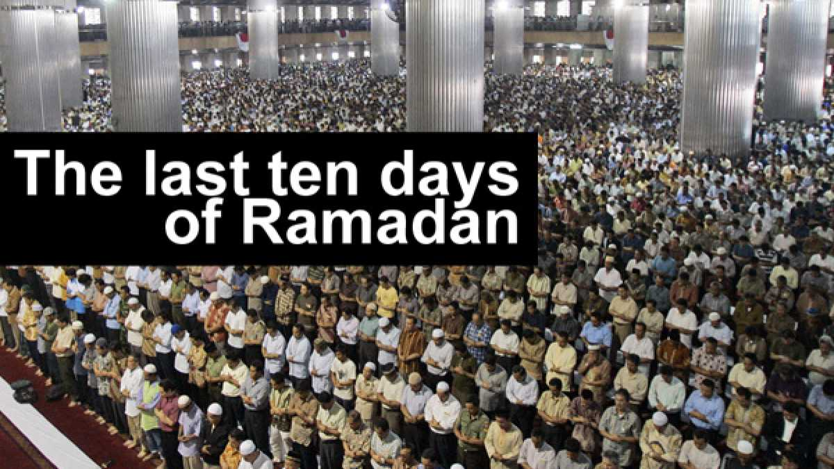 How Can a Kid Take Advantage of the Last Ten Nights of Ramadan?