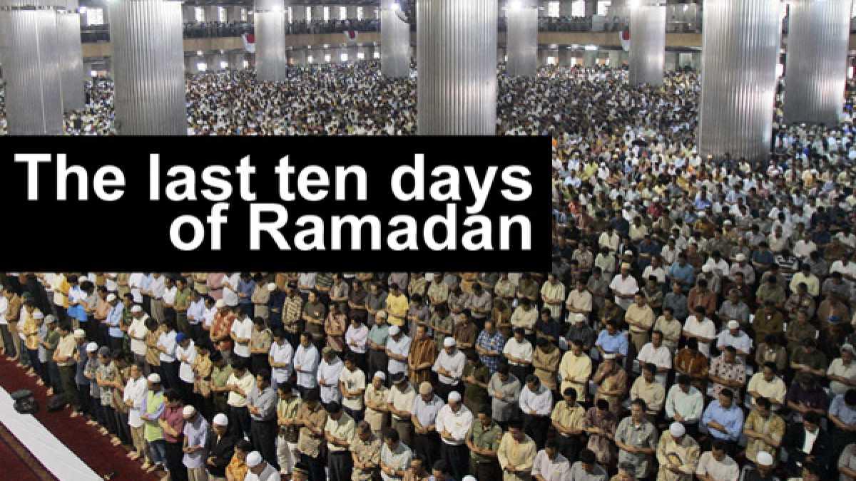 How Can a Kid Take Advantage of the Last Ten Nights of Ramadan?