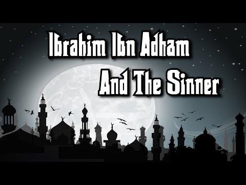 Ibrahim ibn Adham (ra) Advice